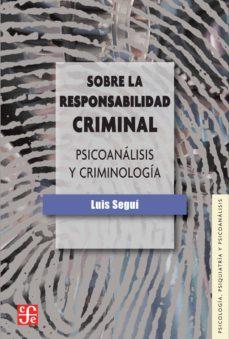 leer SOBRE LA RESPONSABILIDAD CRIMINAL: PSICOANALISIS Y CRIMINOLOGIA gratis online