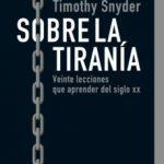 leer SOBRE LA TIRANIA: VEINTE LECCIONES QUE APRENDER DEL SIGLO XX gratis online