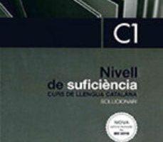 leer SOLUCIONARI NIVELL DE SUFICIÈNCIA C1 gratis online