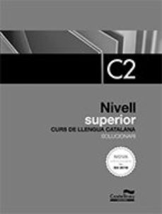 leer SOLUCIONARI NIVELL SUPERIOR  C2. EDICIO 2017 gratis online