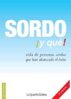 leer SORDO ¡Y QUE !: VIDA DE PERSONA SORDAS QUE HAN ALCANZADO EL EXITO gratis online