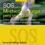 leer SOS: MI CHICO ME PEGA PERO YO LE QUIERO: COMO AYUDAR A UNA CHICA QUE SUFRE LOS MALOS TRATOS EN SU PAREJA gratis online