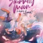 leer STRAWBERRY MOON (MOON 1) gratis online
