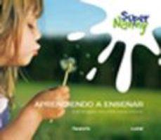 leer SUPER NANNY: APRENDIENDO A ENSEÑAR: ESTRATEGIAS SENCILLAS PARA ED UCAR gratis online