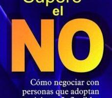 leer SUPERE EL NO: COMO NEGOCIAR CON PERSONAS QUE ADOPTAN POSICIONES I NFLEXIBLES gratis online
