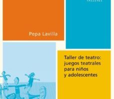 leer TALLER DE TEATRO: JUEGOS TEATRALES PARA NIÑOS Y ADOLESCENTES gratis online