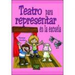 leer TEATRO PARA REPRESENTAR EN LA ESCUELA gratis online