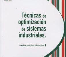 leer TECNICAS DE OPTIMACION DE SISTEMAS INDUSTRIALES gratis online