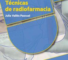 leer TECNICAS DE RADIOFARMACIA gratis online
