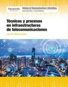 leer TECNICAS Y PROCESOS EN INFRAESTRUCTURAS DE TELECOMUNICACIONES gratis online