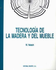 leer TECNOLOGIA DE LA MADERA Y EL MUEBLE gratis online