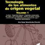 leer TECNOLOGIA DE LOS ALIMENTOS DE ORIGIEN VEGETAL gratis online