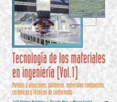 leer TECNOLOGIA DE LOS MATERIALES EN INGENIERIA : METALES Y ALEACIONES