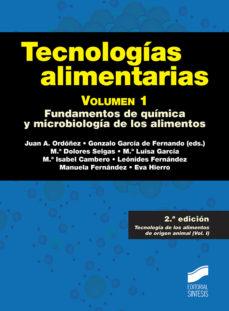 leer TECNOLOGIAS ALIMENTARIAS  : FUNDAMENTOS DE QUIMICA Y MICROBIOLOGIA DE LOS ALIMENTOS gratis online