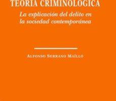 leer TEORIA CRIMINOLOGICA: LA EXPLICACION DEL DELITO EN LA SOCIEDAD CONTEMPORANEA gratis online
