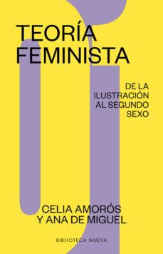leer TEORIA FEMINISTA 1: DE LA ILUSTRACION AL SEGUNDO SEXO gratis online