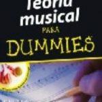 leer TEORIA MUSICAL PARA DUMMIES: TODO LO QUE NECESITAS PARA COMPONER