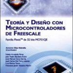 leer TEORIA Y DISEÃ'O CON MICROCONTROLADORES DE FREESCALE: FAMILIA FLEX IS DE 32 BITS MCF5IQE gratis online