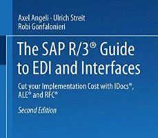 leer THE SAP R/3 GUIDE TO EDI AND INTERFACES: CUT YOUR IMPLEMENTATION COST WITH IDOCS