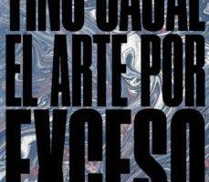 leer TINO CASAL: EL ARTE POR EXCESO gratis online