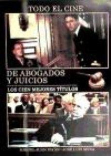 leer TODO EL CINE DE ABOGADOS Y JUICIOS: LOS CIEN MEJORES TITULOS gratis online