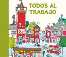 leer TODOS AL TRABAJO gratis online