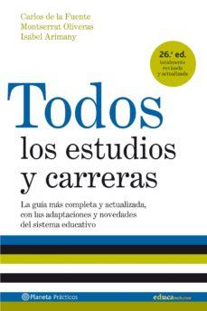 leer TODOS LOS ESTUDIOS Y CARRERAS:LA GUIA MAS COMPLETA Y ACTUALIZADA