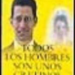 leer TODOS LOS HOMBRES SON UNOS CRETINOS: HASTA QUE DEMUESTREN LO CONT gratis online