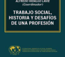 leer TRABAJO SOCIAL: HISTORIA Y DESAFIOS DE UNA PROFESION gratis online