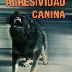 leer TRATADO SOBRE LA AGRESIVIDAD CANINA gratis online