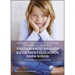 leer TRATAMIENTO BASADO EN LA MENTALIZACION PARA NIÃ'OS: UN ABORDAJE DE TIEMPO LIMITADO gratis online