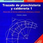 leer TRAZADO DE PLANCHISTERIA Y CALDERERIA 1: DESARROLLO DE FORMAS POL IEDRICAS CILINDRICAS Y CONICAS gratis online
