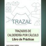 leer TRAZAL. TRAZADOS DE CALDERERIA POR CALCULO- LIBRO DE PRACTICAS gratis online