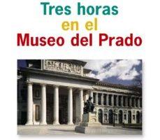 leer TRES HORAS EN EL MUSEO DEL PRADO gratis online