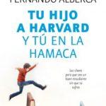 leer TU HIJO A HARVARD Y TU EN LA HAMACA gratis online
