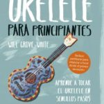 leer UKELELE: PARA PRINCIPIANTES gratis online