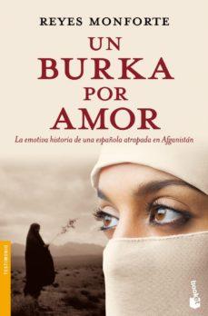 leer UN BURKA POR AMOR: LA EMOTIVA HISTORIA DE UNA ESPAÑOLA ATRAPADA EN AFGANISTAN gratis online