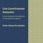 leer UNA CONSTITUYENTE FEMINISTA: Â¿COMO REFORMAR LA CONSTITUCION CON PERSPECTIVA DE GENERO? gratis online