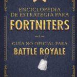 leer UNA ENCICLOPEDIA DE ESTRATEGIA PARA FORTNITERS gratis online