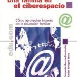 leer UNA FAMILIA EN EL CIBERESPACIO: COMO APROVECHAR INTERNET EN LA ED UCACION FAMILIAR gratis online
