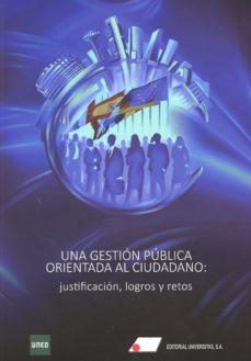 leer UNA GESTION PUBLICA ORIENTADA AL CIUDADANO: JUSTIFICACION