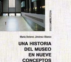 leer UNA HISTORIA DEL MUSEO EN NUEVE CONCEPTOS gratis online