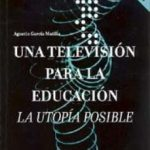 leer UNA TELEVISION PARA LA EDUCACION: LA UTOPIA POSIBLE gratis online
