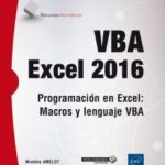 leer VBA EXCEL 2016: PROGRAMACION EN EXCEL: MACROS Y LENGUAJE VBA gratis online