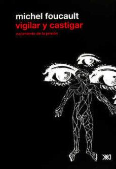 leer VIGILAR Y CASTIGAR: NACIMIENTO DE LA PRISION gratis online