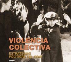 leer VIOLENCIA COLECTIVA: ESTRATEGIAS POLITICAS DEL ODIO gratis online