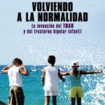 leer VOLVIENDO A LA NORMALIDAD: LA INVENCION DEL TDAH Y DEL TRASTORNO BIPOLAR INFANTIL gratis online