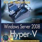 leer WINDOWS SERVER 2008. HYPER-V. KIT DE RECURSOS gratis online