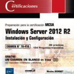 leer WINDOWS SERVER 2012 R2 - INSTALACION Y CONFIGURACION - PREPARACION PARA LA CERTIFICACION MCSA - EXAMEN 70-410 gratis online
