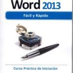 leer WORD 2013 FACIL Y RAPIDO: CURSO PRACTICO DE INICIACION gratis online
